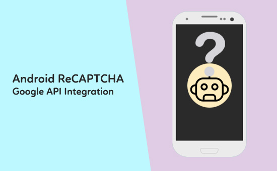 Android ReCAPTCHA Google API Integration