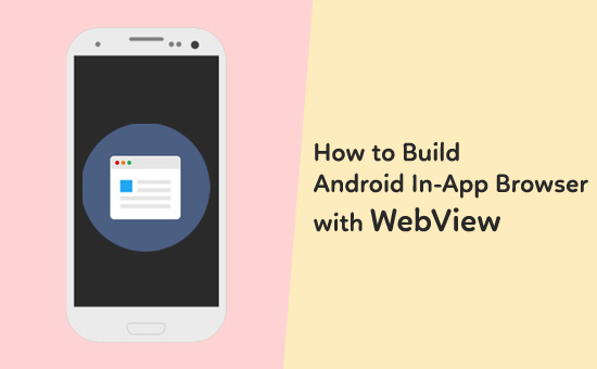 How to Build Android In-App Browser with WebView - Javapapers